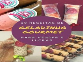 Geladinho Gourmet - Aprenda a Fazer e Ganhe Dinheiro