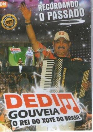 DVD Dedim Gouveia. O Rei do Xote do Brasil.
