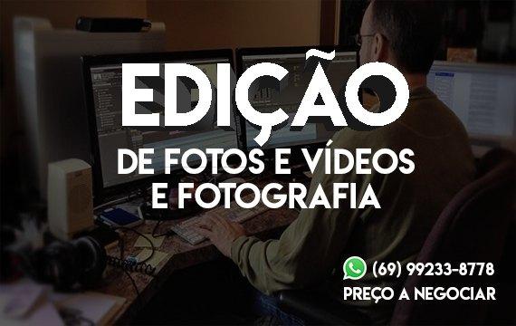 Edição de Fotos e Vídeos e Fotografia